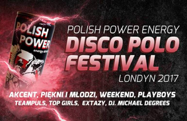 Polish Power Energy DISCO POLO Festival Londyn 2017 - Do wygrania 4 bilety!